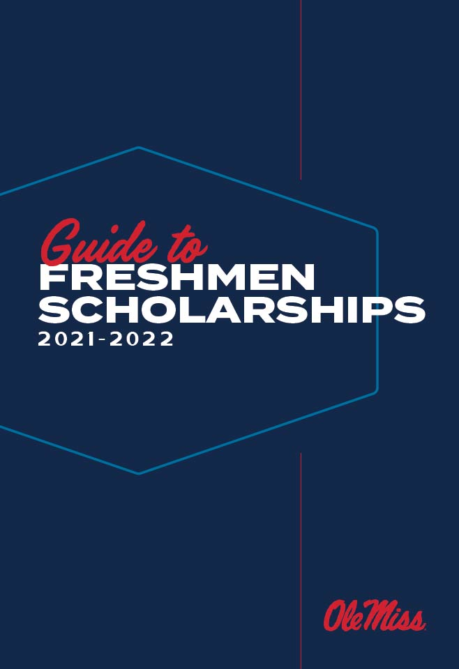Guide to Freshmen Scholarships 2021 - 2022 Ole MIss