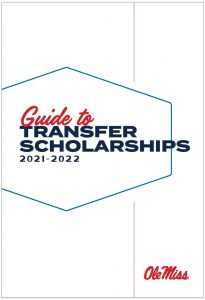 Guide to Transfer Scholarships 2021 - 2022 Ole MIss